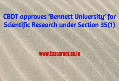 CBDT approves 'Bennett University' for Scientific Research under Section 35(1)