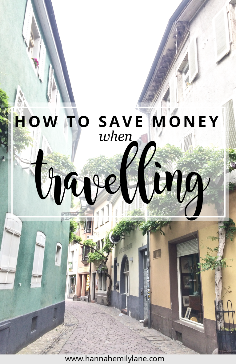 The best ways of saving money when you're travelling | www.hannahemilylane.com