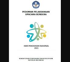 Panduan Pelaksanaan Upacara Hari Pendidikan Nasional 2 Mei 2021
