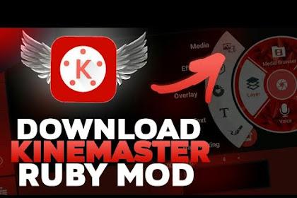 Download APK Kinemaster Ruby Terbaru 2020 [SUPPORT 4K]