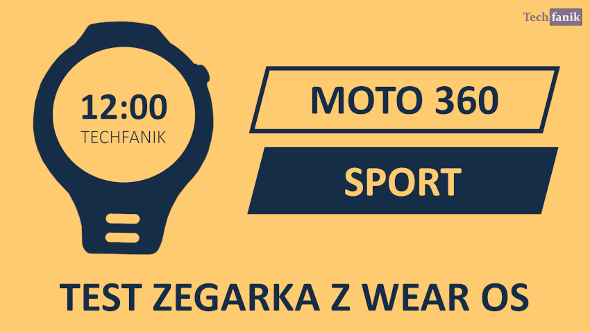 Moto 360 Sport test smartwatcha