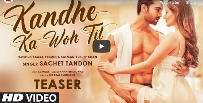 Kandhe Ka Woh Til Lyrics – Sachet Tandon 2020