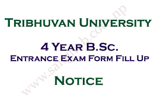 B. Sc. Entrance Exam Form Fill Up Notice: Tribhuvan University