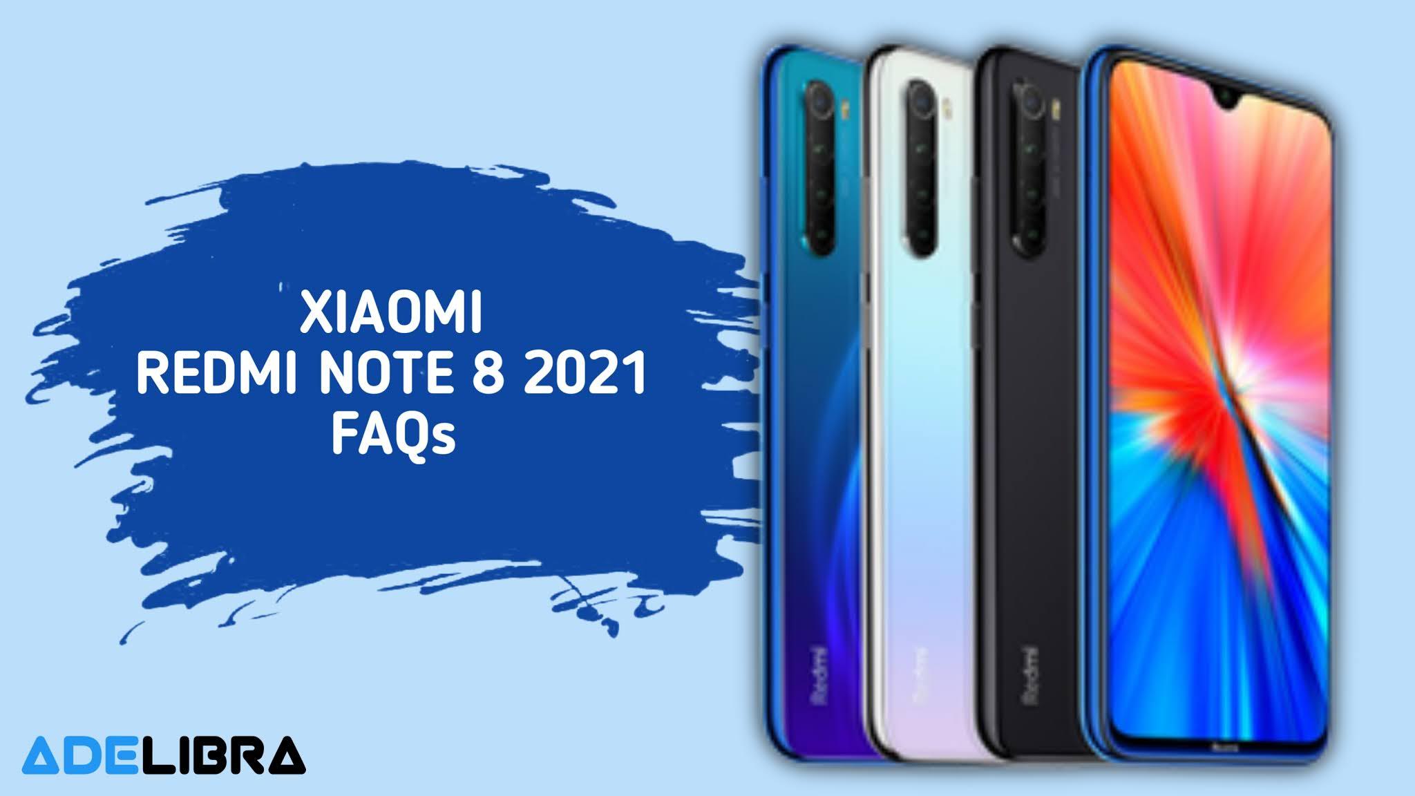 Xiaomi Redmi Note 8 2021 FAQs