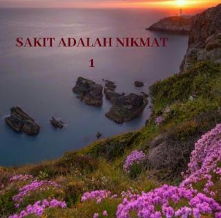 SAKIT ADALAH NIKMAT 1