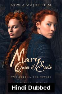 Watch Mary Queen of Scots (2018) Hindi Dubbed Online Watch & Download
