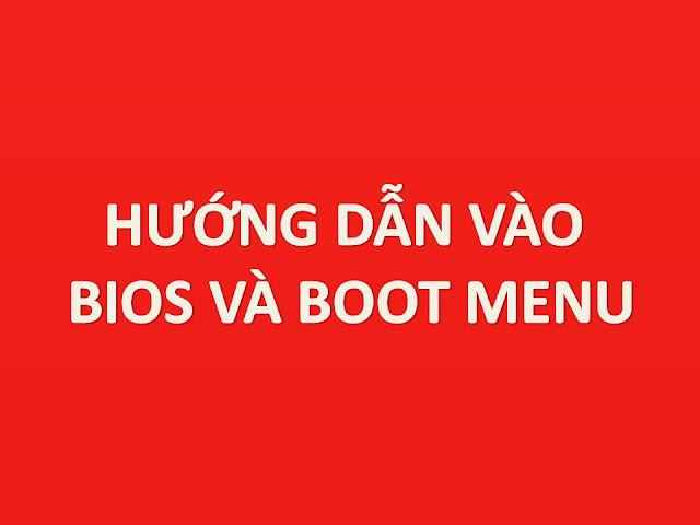 Phím tắt vào Boot Option và Bios của Máy Tính