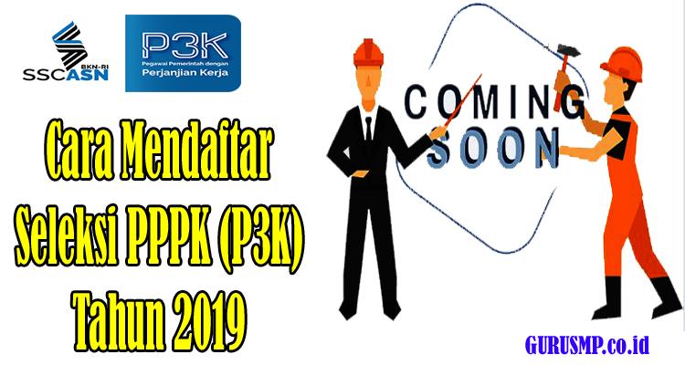 https://www.gurusmp.co.id/2019/02/cara-mendaftar-seleksi-pppk-p3k-tahun.html