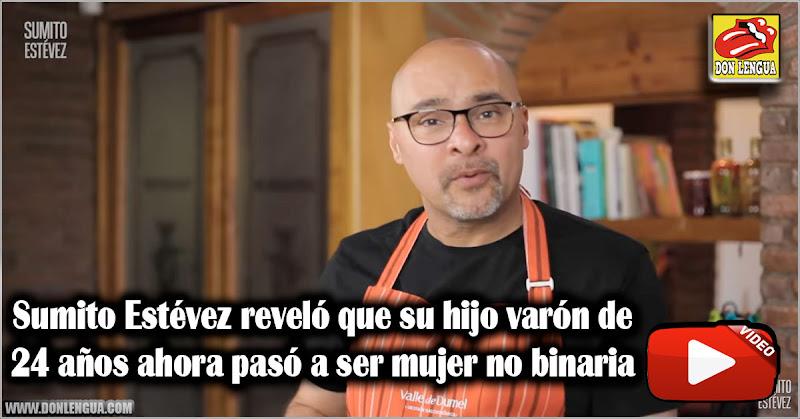 Sumito Estévez reveló que su hijo varón de 24 años ahora pasó a ser mujer no binaria