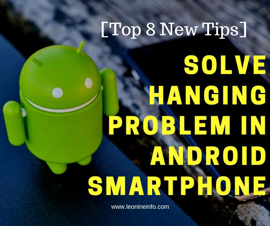 [Top 8 New Tips] Solve Hanging Problem in Android Smartphone
