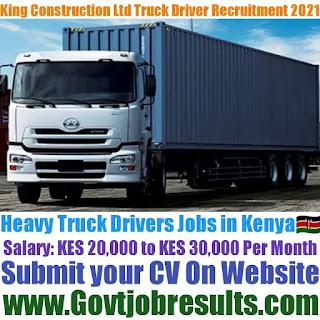 King Construction Ltd Truck Driver Recruitment 2021-22