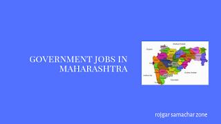 Govt Jobs in Maharashtra(MH)- Rojgar Samachar