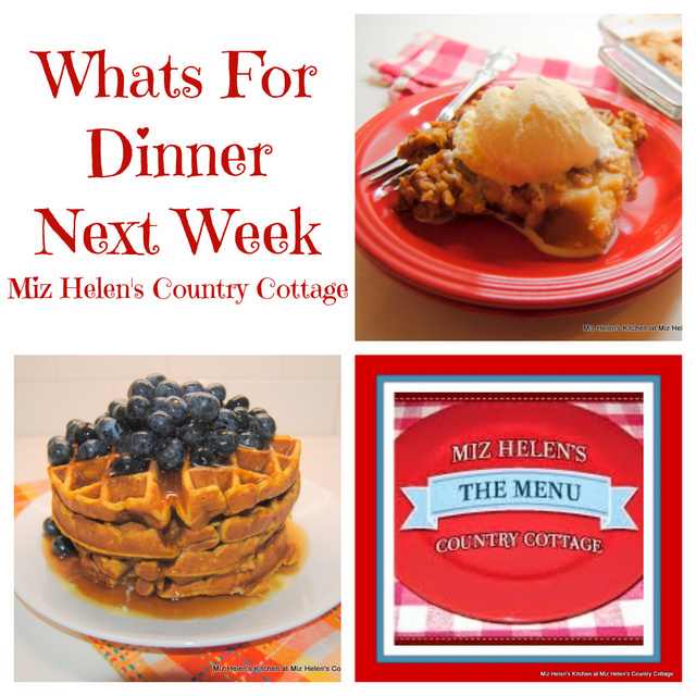 Whats For Dinner Next Week, 9-19-21 at Miz Helen's Country Cottage