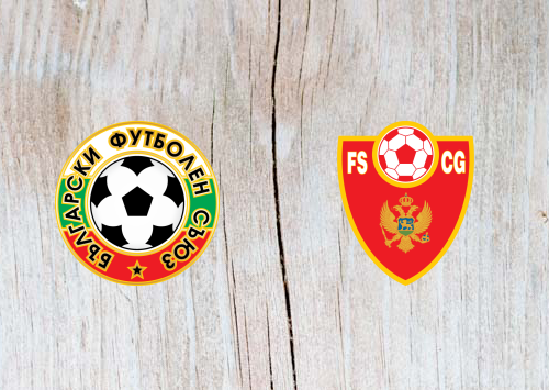 Bulgaria vs Montenegro - Highlights 22 March 2019