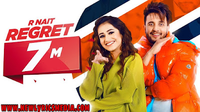 Regret Lyrics in Hindi - R Nait, Ft Tanishq kaur | New Lyrics Media|