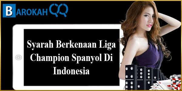 Syarah Berkenaan Liga Champion Spanyol Di Indonesia