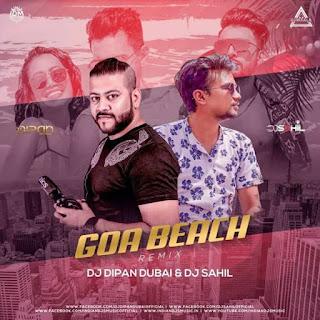 GOA BEACH - REMIX - DJ DIPAN DUBAI X DJ SAHIL