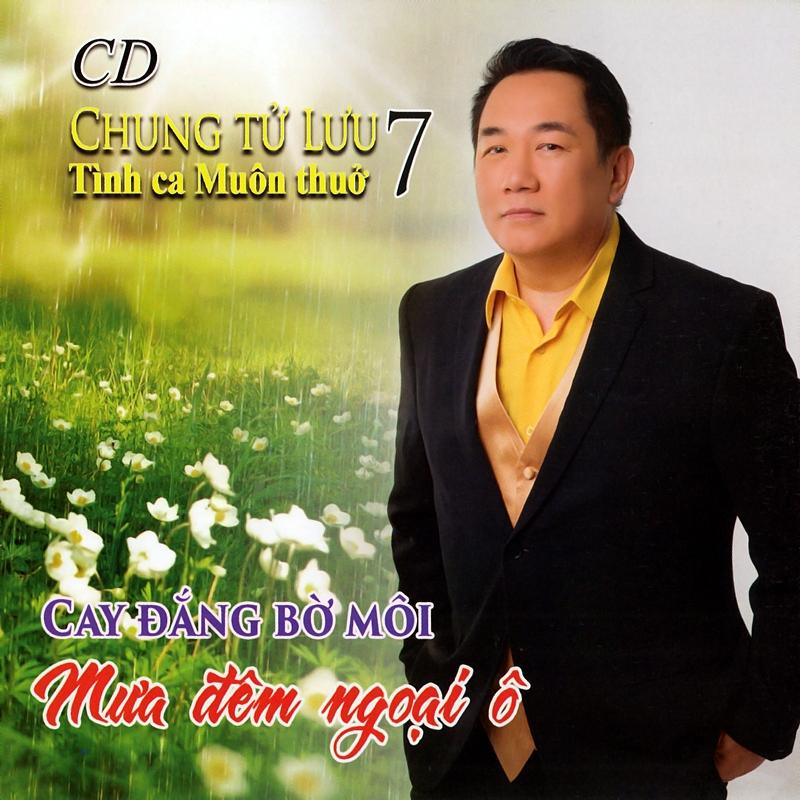 Ca Dao CD – Chung Tử Lưu – Cay Đắng Bờ Môi (NRG)