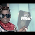 VIDEO | Bright - Tamu  | Download/Watch