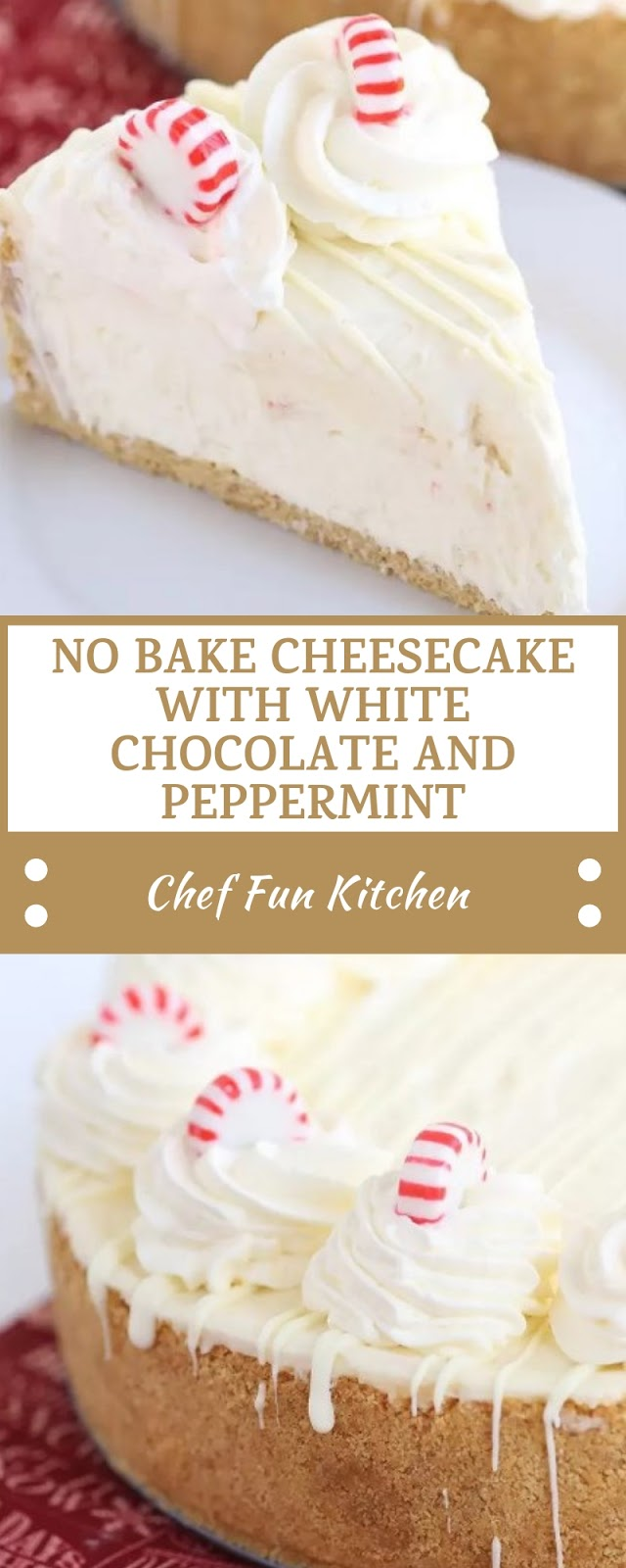 NO BAKE CHEESECAKE WITH WHITE CHOCOLATE AND PEPPERMINT