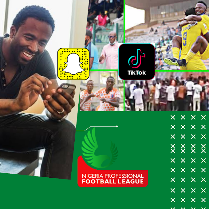 Innovative Ways to Show-Off NPFL Contents on Tik-Tok and Snapchat - Best Way to Growth Fans Interest