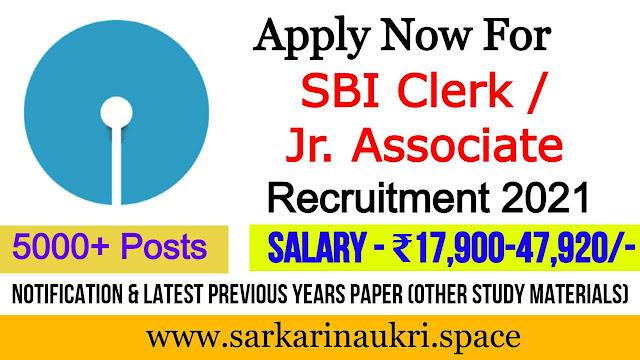 SBI Clerk Recruitment 2021 for 5000+ Jr.  Associates Posts