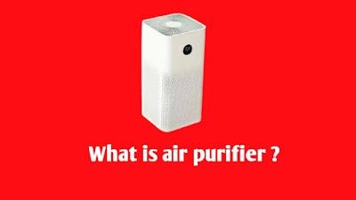 What is Air Purifier, Air purifier