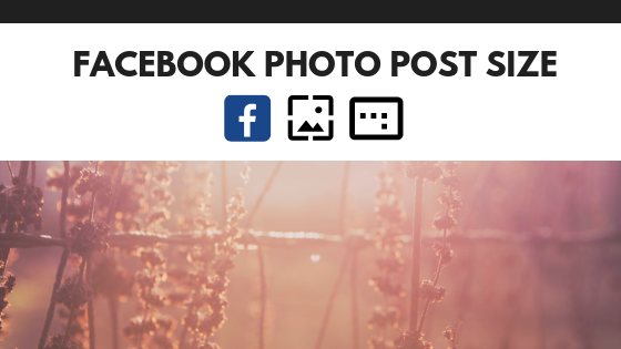 Facebook Post Image Size Guidelines<br/>