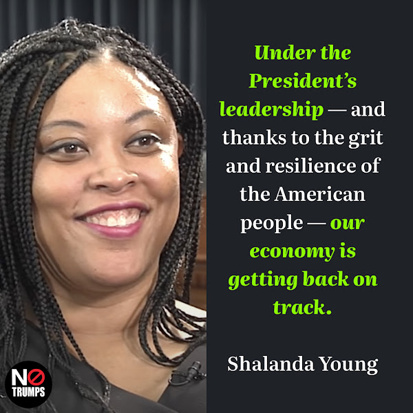 Under the President's leadership — and thanks to the grit and resilience of the American people — our economy is getting back on track. — Shalanda Young, the acting head of the budget office