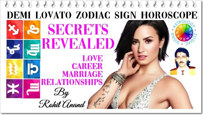 Demi Lovato Birthday Zodiac Sign, Horoscope Birth Charts, Love Astrology, Sex Scandals, Marriage, Career, Drug addiction