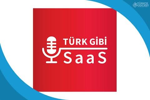 Türk Gibi SaaS Yapmak Podcast