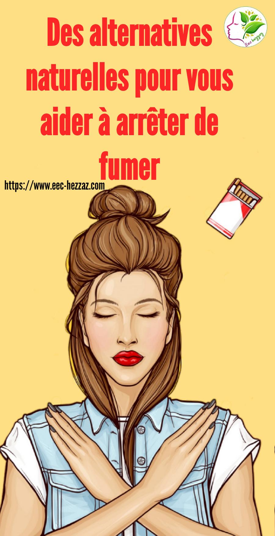 Des alternatives naturelles pour vous aider à arrêter de fumer