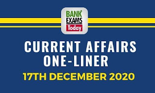 Current Affairs One-Liner: 17th December 2020