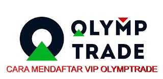PENGALAMAN DAFTAR AKUN VIP OLYMPTRADE