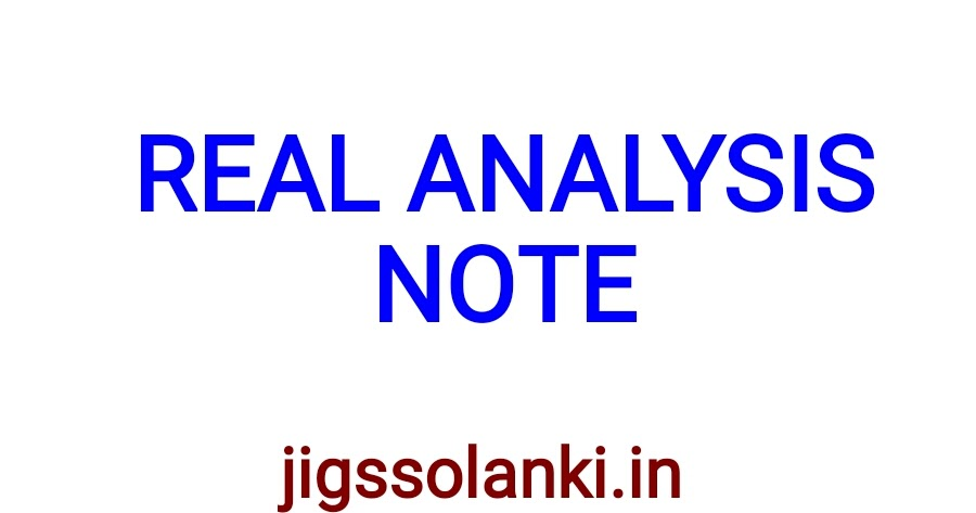 REAL ANALYSIS NOTE BY DIPS ACADEMY