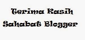 Terima kasih sahabat blogger