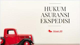 Hukum Asuransi Ekspedisi / Kurir / Transportasi