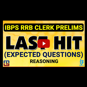 Expected Questions | Last Hit | Reasoning | IBPS RRB CLERK PRELIMS 2017
