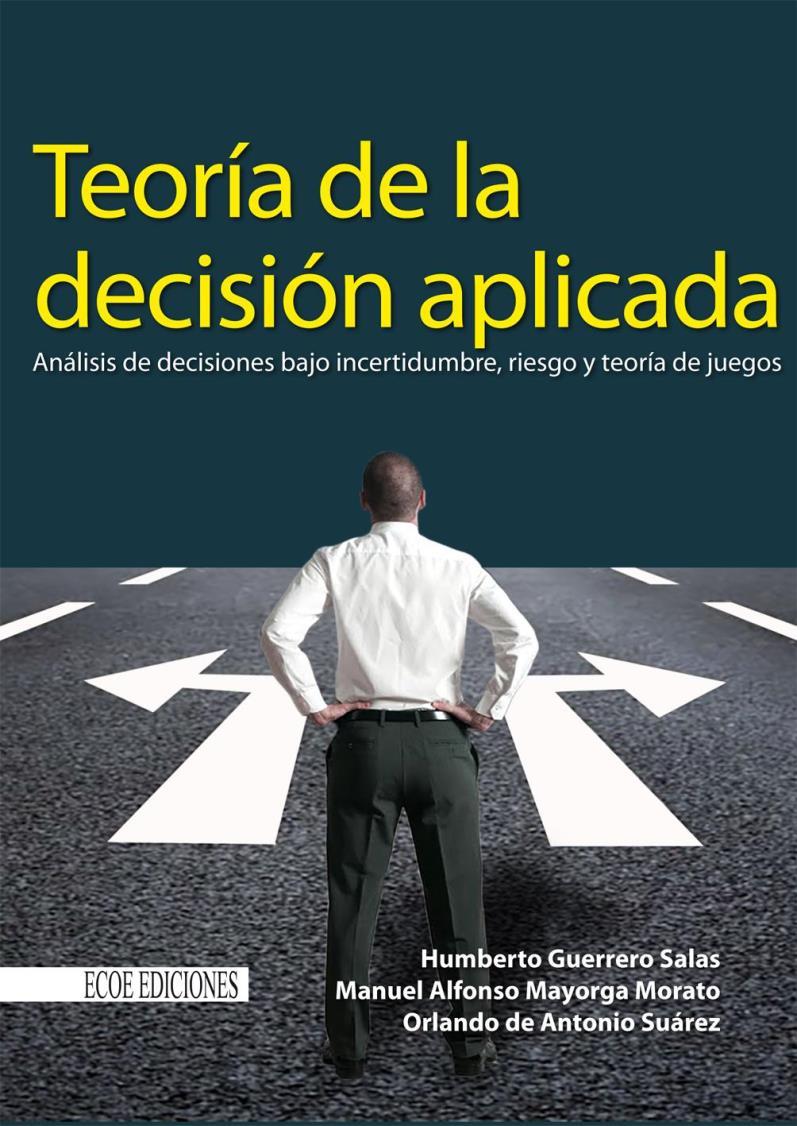 Teoría de la decisión aplicada – Humberto Guerrero Salas