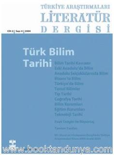 Türkiye Araştırmaları Litaratür Dergisi - Türk Bilim tarihi