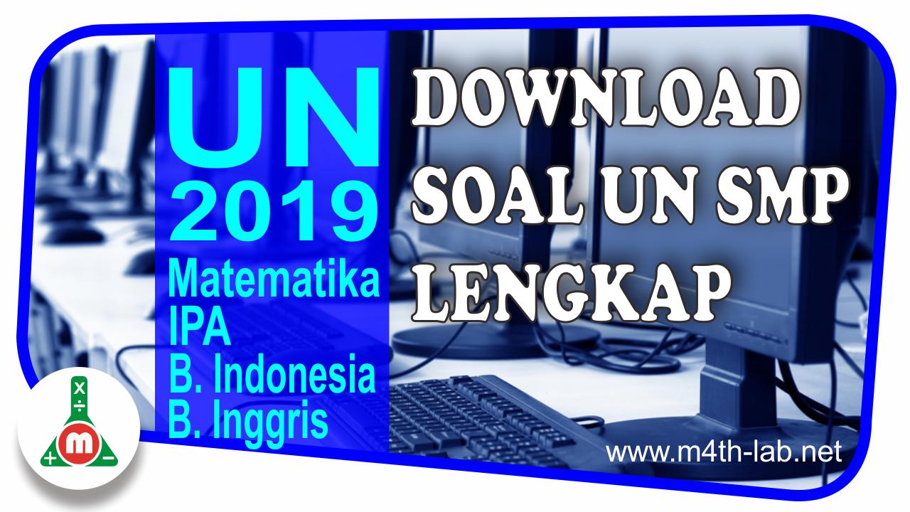 Download Soal Ujian Nasional Un Unbk Dan Unkp 2019 Smp Mts Lengkap Semua Pelajaran M4th Lab