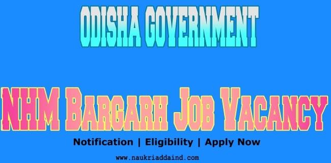 NHM Bargarh district job vacancy