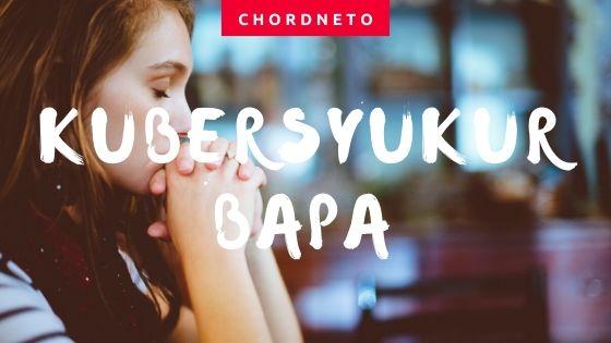 Chord Kubersyukur Bapa - Symphony Worship (All Chord)