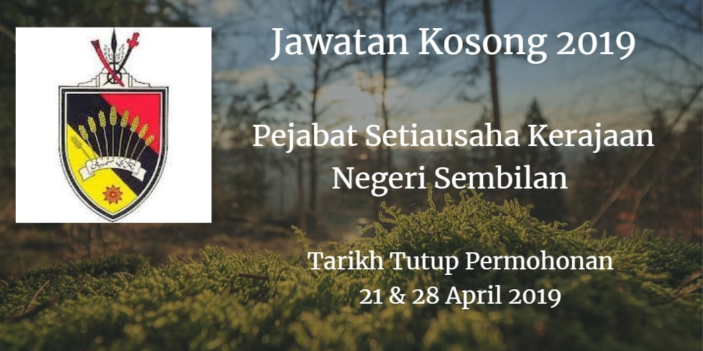 Jawatan Kosong Pejabat Setiausaha Kerajaan Negeri Sembilan 21 &  28 April 2019