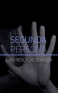 Segunda Persona - Juan Rescalvo Somoza