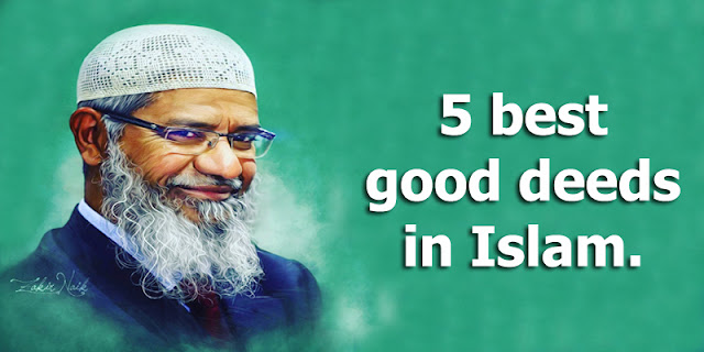 5 best good deeds in Islam.