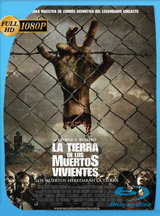 La Tierra de los Muertos 2005 1080p Latino (Land of the Dead) [Open Matte] [Theatrical Version] [GoogleDrive] [tomyly]