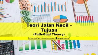 Teori Jalan Kecil - Tujuan (Path-Goal Theory)