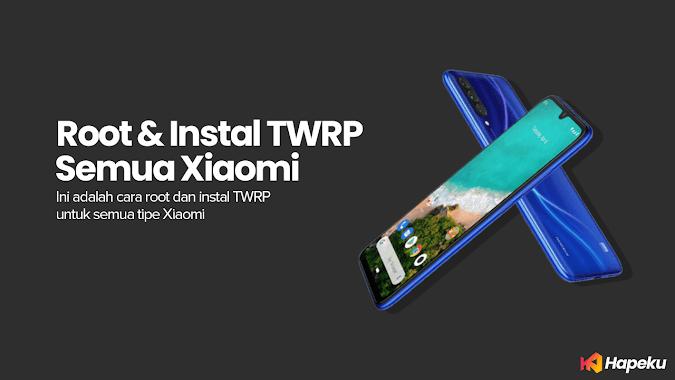 Cara ROOT dan Instal TWRP Semua Tipe Xiaomi ( WORK 100% )