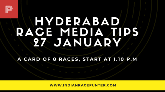 Hyderabad Race Media Tips 27 January, India Race Tips by indianracepunter, India Race Media Tips,